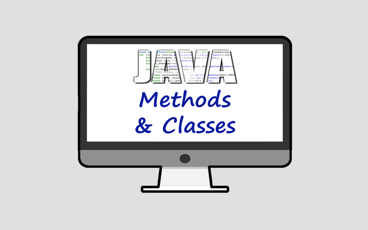 Java Methods and Classes