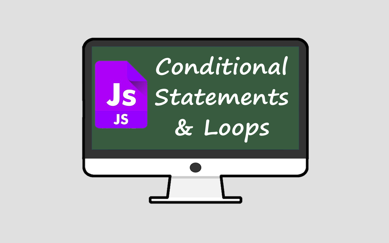 JavaScript – Conditional Statements and Loops