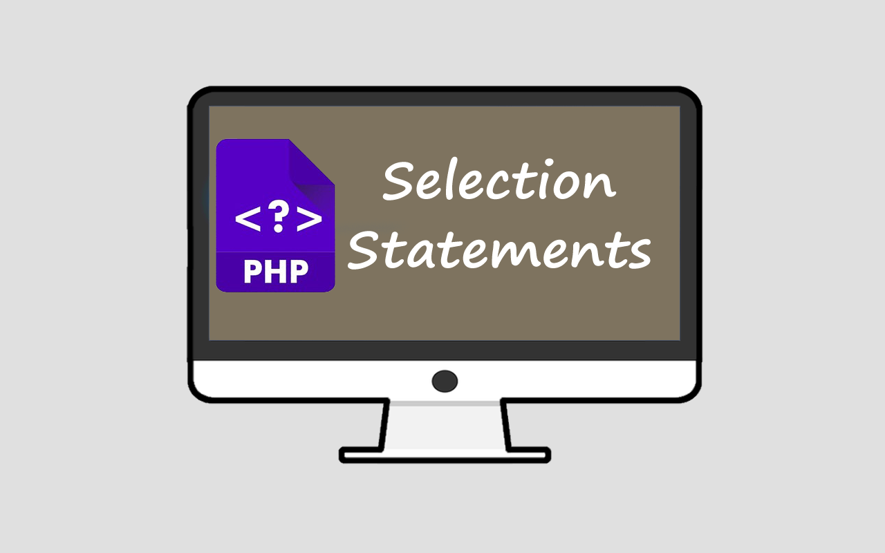 PHP Selection Statements