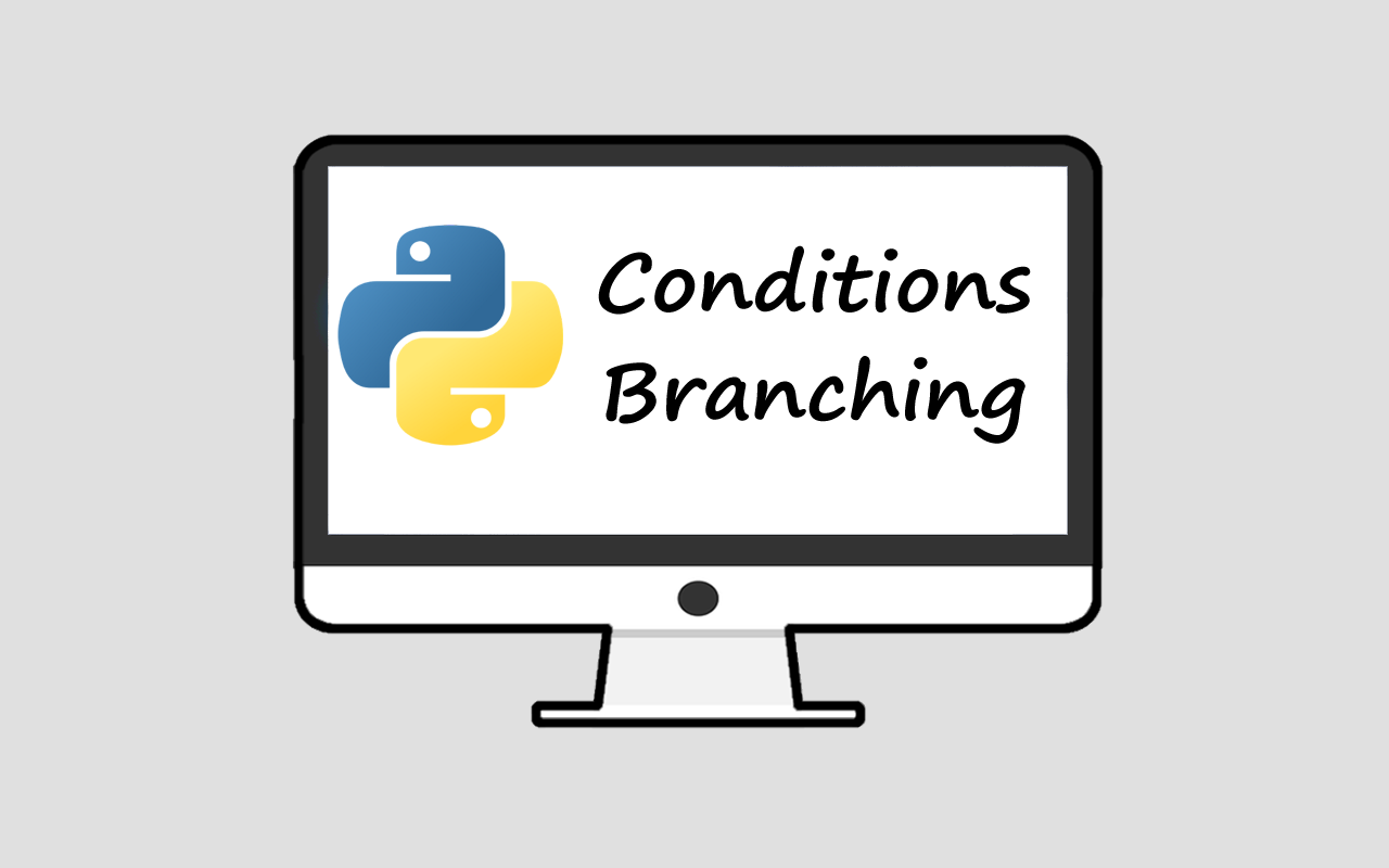 Python Conditions and Branching