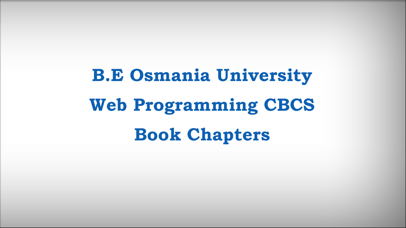 B.E Osmania University Web Programming Course CBCS Books Chapters