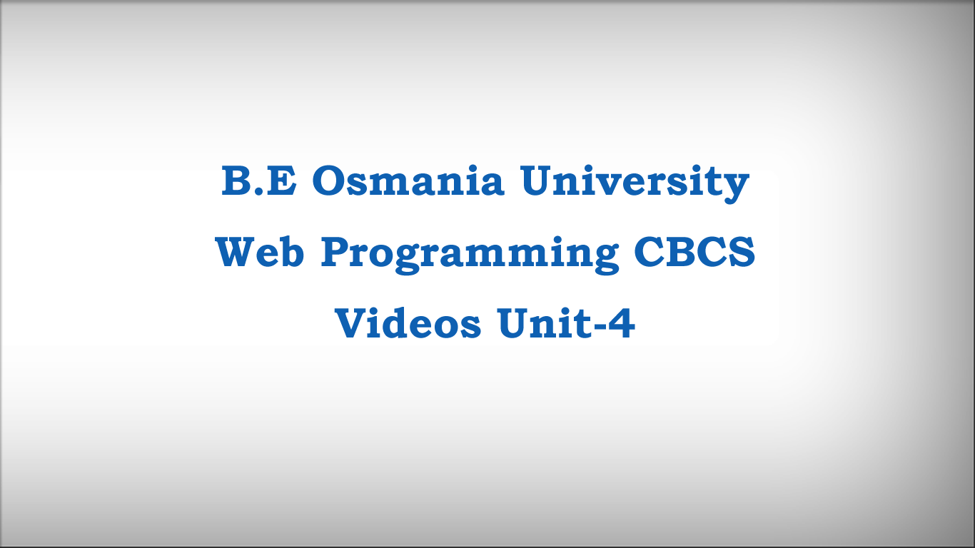 B.E Osmania University Web Programming Course CBCS Videos Unit-4